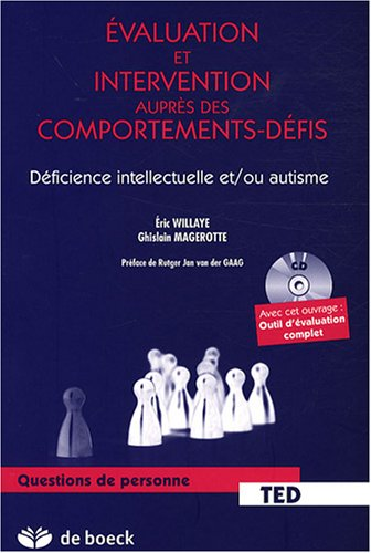 Evaluation et intervention auprès des comportements-défis : Déficience intellectuelle et/ou autisme (1Cédérom)