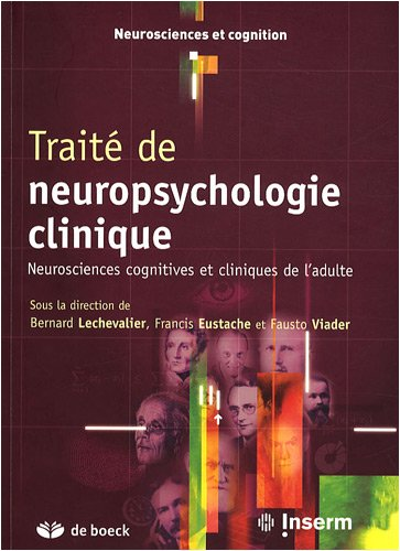 Traité de neuropsychologie clinique : Neurosciences cognitives et cliniques de l'adulte