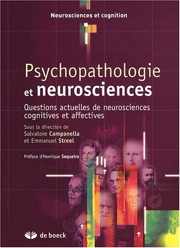 Psychopathologie et neurosciences : Questions actuelles de neurosciences cognitives et affectives