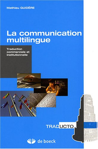 La communication multilingue : Traduction commerciale et institutionnelle