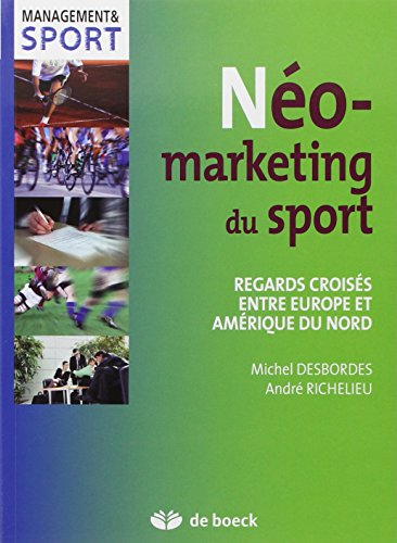 Neo-marketing du sport regards croisés entre Europe et Amérique du nord