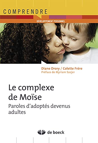 Le Complexe de Moise : Paroles d'Adoptes Devenus Adultes