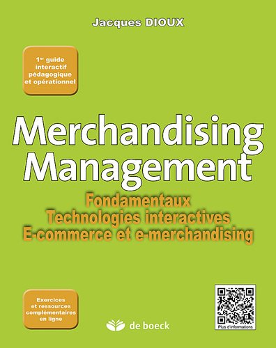 Merchandising Management : Fondamentaux, technologies interactives, e-commerce et e-merchandising