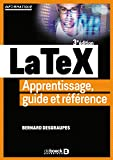 LaTeX : apprentissage, guide et référence | Desgraupes, Bernard