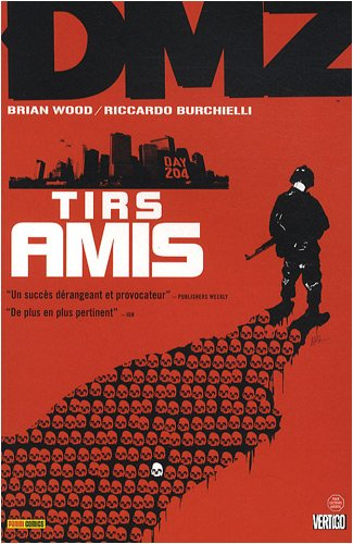 DMZ, Tome 4 : Tirs amis