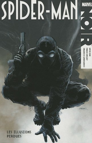 Spider-Man Noir : Les illusions perdues