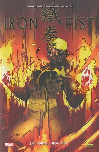 Iron Fist, Tome 4 : Le mortel Iron Fist