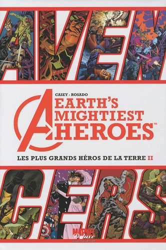 Earth's mightiest heroes : Les plus grands héros de la terre II
