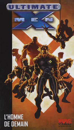 Ultimate X-Men, Tome 1 : L'homme de demain