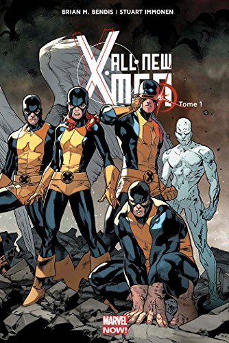 All-New X-Men. 1, X-Men d'hier | Bendis, Brian Michael (1967-....). Auteur
