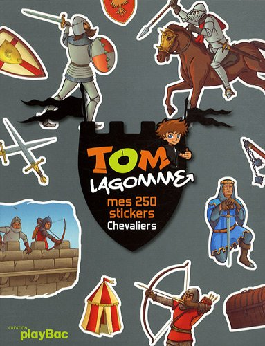 Tom Lagomme : Mes 250 stickers chevaliers