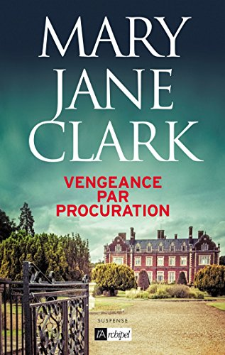 Vengeance par procuration | Clark, Mary Jane (1954-....)