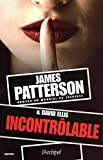 Incontrôlable | Patterson, James (1947-....). Auteur