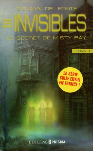 Les invisibles, Tome 1 : Le secret de Misty Bay