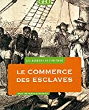 commerce des esclaves (Le) | Walvin, James (1942-....). Auteur