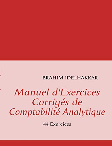 Manuel d Exercices Corriges de Comptabilite Analytique