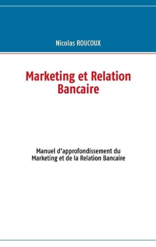 Marketing et Relation Bancaire