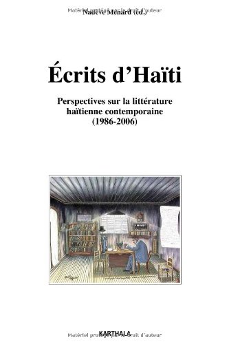Ecrits d'Haiti, perspectives sur la littérature haitienne contemporaine (1986-2006)