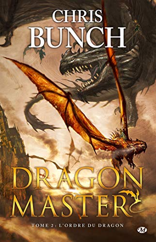 Dragon Master, tome 2 : L'Ordre du dragon
