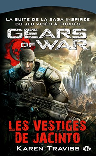Gears of War, tome 2 : Les Vestiges de Jacinto