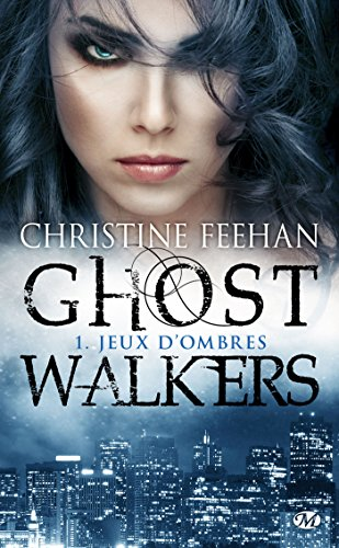 Ghostwalkers, tome 1