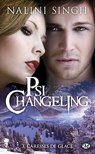 Psi-Changeling T3 : Caresses de Glace