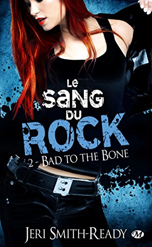 Le Sang du Rock, T2 : Bad to the Bone