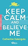 Keep Calm and Believe Me | Kalengula, Catherine