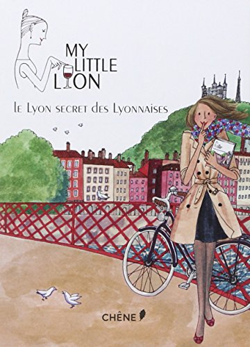 My Little Lyon, Le Lyon secret des Lyonnaises