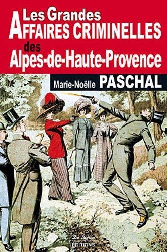 Alpes-de-Hautes-Provence Grandes Affaires Criminelles