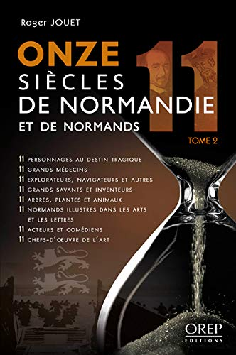 Onze Siecles de Normandie et de Normands Tome 2