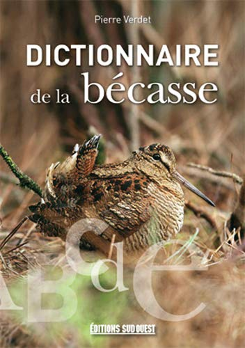 DICTIONNAIRE DE LA BECASSE