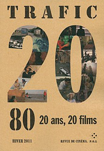 Trafic, N° 80, Hiver 2011 : 20 ans , 20 films