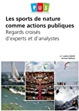 "Les ""sports de nature"" comme actions publiques : regards croisés d'experts et d'analystes 