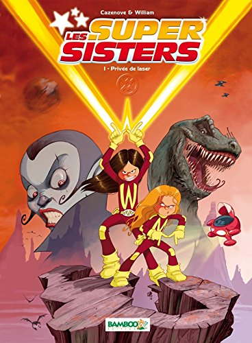 Les Super Sisters, Tome 1
