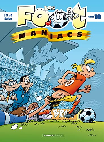 Les Footmaniacs, Tome 10 :