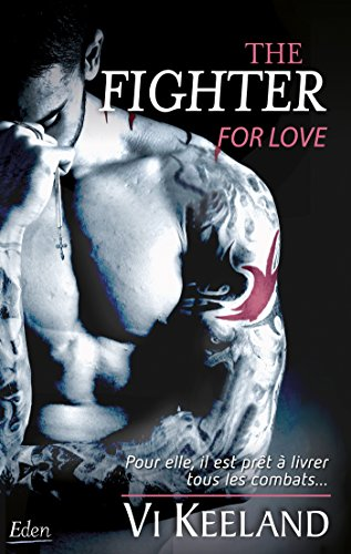 The fighter for love / Vi Keeland ; traduit de l'anglais par Marie Miller.