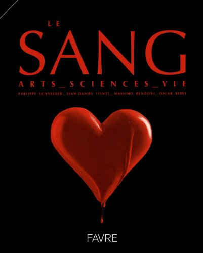 Le sang : Arts, sciences, vie