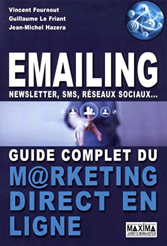 Emailing  Newsletter  Sms  réseaux sociaux... Guide complet du marketing direct en ligne