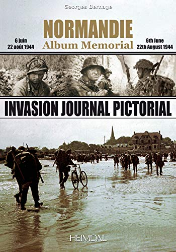 Normandie Album Memorial (6 juin - 22 août 1944) : Invasion Journal Pictorial