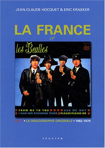 La France et les Beatles : Volume 1, La discographie originale 1962-1970