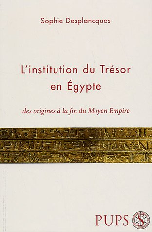 L'institution du Trésor en Egypte : Des origines à la fin du Moyen Empire