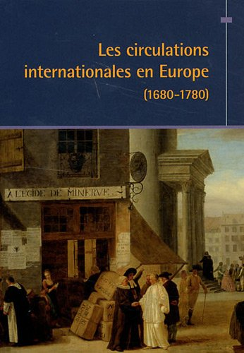 Les circulations internationales en Europe (1680-1780)