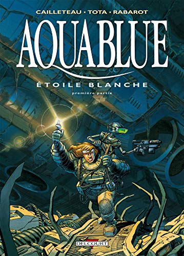 Aquablue, t.7 : étoile blanche : seconde partie |