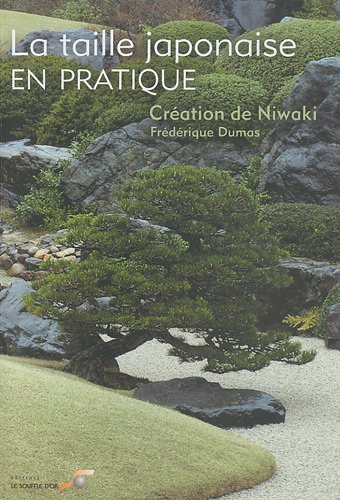 La taille japonaise en pratique : Création de Niwaki