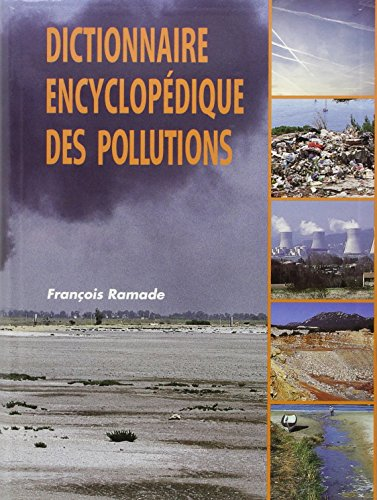 Dictionnaire encyclopédique des pollutions