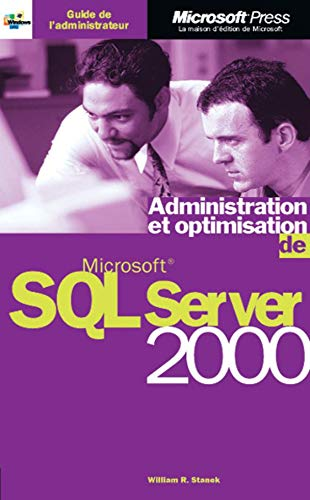 Administration et optimisation de ms sql 2000 server - guide de l`administrateur - livre de reference - francais