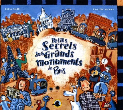 Petits secrets des grands monuments de Paris