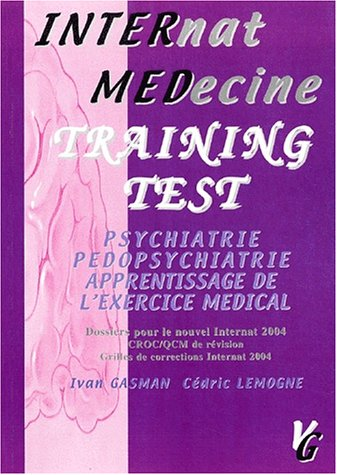 Training Test : Psychiatrie, pédopsychiatrie, apprentissage de l'exercice médical