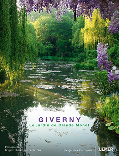 Giverny : Le jardin de Claude Monet